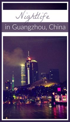 Bars, clubs, music, party spots and other nightlife in Guangzhou, China