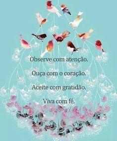 Para viver... há que ter fé... coragem... e amor.!...