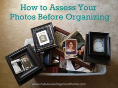 How to Assess Your Photos Before Organizing | Fabulously Organized Home