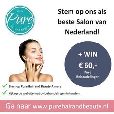 #stem en #win een heerlijke #treatment bij een van de beste #toprated2016 salons van #nederland. Pure Hair and beauty #Almere is een #beautysalon #nagelstudio en #massagesalon