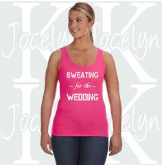 Check out this item in my Etsy shop https://www.etsy.com/listing/399327161/sweating-for-the-wedding-ladies