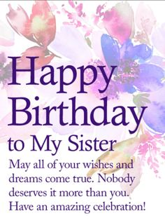 Happy Birthday Wishes For Sister, Birthday Messages For Sister, Birthday Quotes For Sister Happy Birthday Dear Sister, Birthday Greetings For Sister, Birthday Messages For Sister, Message For Sister, Birthday Quotes For Her, Happy Birthday Wishes Cards, Birthday Wishes For Boyfriend, Birthday Wishes Quotes, Best Birthday Wishes
