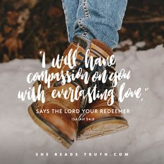 "Isaiah (ESV) 8 In overflowing anger for a moment I hid my face from you, but with everlasting love I will have compassion on you,"" says the Lord, your Redeemer. Give Me Jesus, My Jesus, Bible Scriptures, Bible Quotes, Godly Quotes, Isaiah 54, In Christ Alone, Lord And Savior, Spiritual Inspiration"