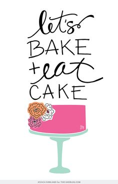Let's Bake and Eat Cake | Free Art Print | by Jessica Kirkland for TheCakeBlog.com