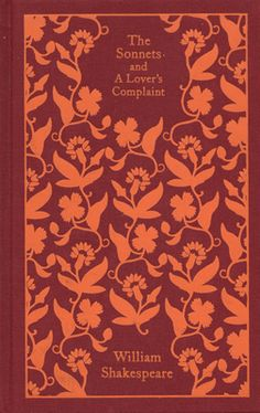 The Sonnets and A Lover's Complaint. William Shakespeare. Editor/introduction: John Kerrigan. Jacket Illustrator: Coralie Bickford-Smith. | Penguin Classics