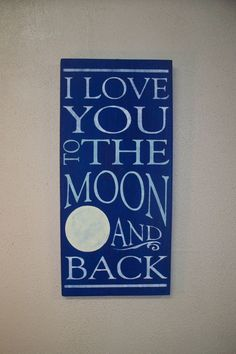 I LOVE YOU to the Moon and Back / Sign / Wall Decor / Wooden sign / Hand painted sign/ Moon/, $34.00