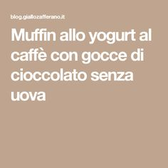 Muffin allo yogurt al caffè con gocce di cioccolato senza uova