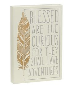 Look what I found on #zulily! 'Blessed Are the Curious' Box Sign #zulilyfinds