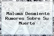 http://tecnoautos.com/wp-content/uploads/imagenes/tendencias/thumbs/maluma-desmiente-rumores-sobre-su-muerte.jpg Maluma. Maluma desmiente rumores sobre su muerte, Enlaces, Imágenes, Videos y Tweets - http://tecnoautos.com/actualidad/maluma-maluma-desmiente-rumores-sobre-su-muerte/
