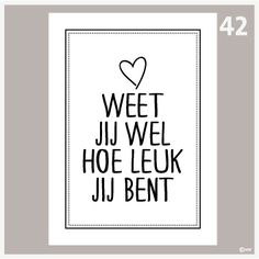 Poster Weet jij wel hoe leuk je bent-42 Strong Short Quotes, Teddy Beer, Positive Behavior, Silhouette Cameo Projects, Yoga Quotes, Love Life, Texts, Romance, Positivity
