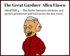 Pit of Shadows CHAPTER 4: THE GREAT GARDNER ALLEN FIASCO - The Gaffer liberates chickens, and garden gnomes The Last Straw, Free Novels, Garden Gnomes, Shadows, Disney Characters, Children, Books, Young Children, Darkness