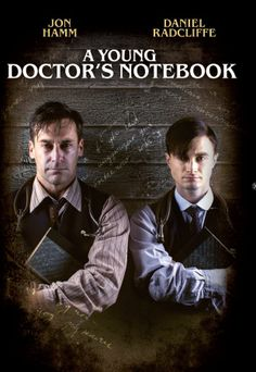 """A Young Doctor's Notebook - 2012 -- """"It's 1917, on the eve of the Russian Revolution & a young doctor arrives in the middle of the night to lead an eerie, back-woods hospital. Fresh from med school, he is completely unprepared for the bizarre people & alarming medical maladies that face him, so, in an unexpected twist, he turns to his older self for advice. It's a fascinating, dark & original comedy with two of Hollywood's leading talents that surprises & entertains in a unique…"""