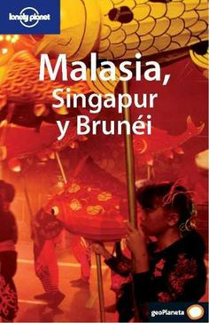 Malasia, Singapur Y Brunei  / Lonely Planet Guia