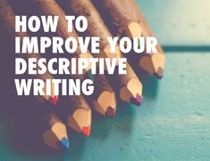 How to Improve Your Descriptive Writing In Your #NaNoWriMo Novel. #writingtips #descriptive