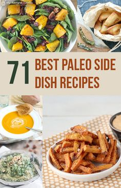 Enjoy our selection of Paleo side dishes. Here are 71 of the best Paleo vegetable recipes. And, here we have breads, veggies, salads, soups, fries, and more!