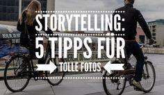 5 Tipps gefällig für bessere Fotos? Hier sind ein paar coole Tipps zum Storytelling in der Fotografie. Damit werden Deine Bild noch cooler!