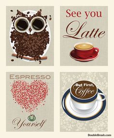 Double Brush Company - Coffee Print Set of 4 - Coffee Bean Owl, See You Latte, Espresso Yourself, But First Coffee Designs, $40.00 (http://store.doublebrush.com/coffee-print-set-of-4-coffee-bean-owl-see-you-latte-espresso-yourself-but-first-coffee-designs/)  #DoubleBrushContest