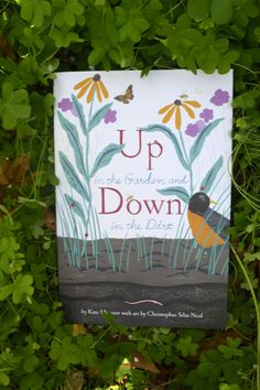 Up in the Ground and Down in the Dirt companion to Over and Under the snow soil, insects, seeds Kid Books, Story Books, Children's Books, Books To Read, Garden Crafts, Garden Tips, Grade 3 Science, Planting, Gardening
