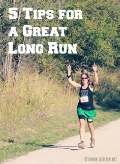 Five Tips for a Great Long Run: You can do it!