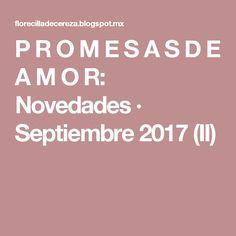 P R O M E S A S D E A M O R: Novedades · Septiembre 2017 (II)