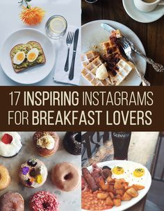 17 Inspiring Instagram Feeds To Follow If You Love Breakfast