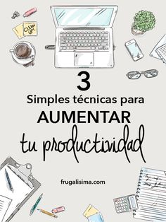 3 Simples técnicas para aumentar tu productividad | Frugalisima Work Inspiration, Monopoly, Tips, Productivity, Marketing, Business, Frases, Finance Tips, Life Tips