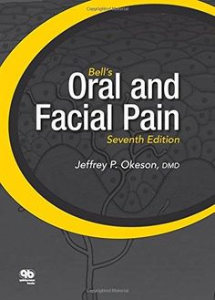 """""""Bell's oral and facial pain : Seventh edition"""" / Jeffrey P. Free Dental, Pain Management, Dentistry, Facial, Medical, Author, Reading, Pdf, Books"""