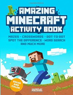 Amazing Minecraft Activity Book by Gameplay Publishing http://www.amazon.com/gp/product/1507536844/ref=as_li_qf_sp_asin_il_tl?ie=UTF8&camp=1789&creative=9325&creativeASIN=1507536844&linkCode=as2&tag=acenorris09-20&linkId=DW2EJL6VKXIDRKGZ