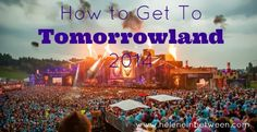 How To Get To Tomorrowland 2014