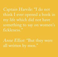 """But they were all written by men."" - Jane Austen, Persuasion"