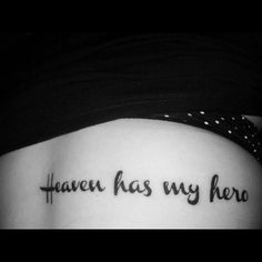 heaven has my hero tattoo, number 5 More