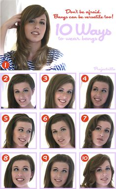 1) Down: I happened to go with a slide-swept bang because my squarish face would look more square with blunt, boxy bangs. Click for info on the best bang for your face shape.2) Twisted to the side.3) Blended in: Blowdry them into your normal style instead of down.4) Twisted back.5) Headband: Add some volume behind the headband to help it stay in place.6) Pinned down to the side.7) Curled in: Create a glamourous style by parting your hair to the side and curling all the hair framing your face…
