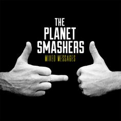 The Planet Smashers - Mixed Messages is the 8th and arguably best long-player from our stalwart musical heroes. Combining their trademark concoction of two-tone ska, new wave, punkrock and pop sensibilities, The Smashers showcase their classic knack for writing immediately lovable tunes straight from the gut, all the while keeping their collective tongues planted firmly in their respective cheeks.