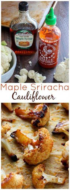 Maple Sriracha Roasted Cauliflower - Sweet and spicy...