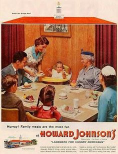 Howard Johnson's we went there so much as kids.