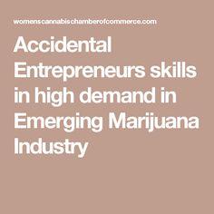 Accidental Entrepreneurs skills in high demand in Emerging Marijuana Industry