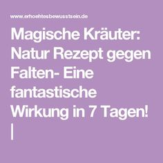 Magische Kräuter: Natur Rezept gegen Falten- Eine fantastische Wirkung in 7 Tagen!  