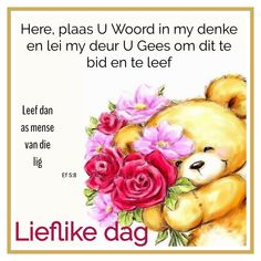 Morning Blessings, Good Morning Wishes, Good Morning Quotes, Lekker Dag, Goeie More, Afrikaans Quotes, Flower Meanings, Christian Inspiration, Words