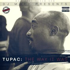 DJ Moey presents: Tupac - The Way It Was