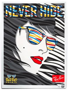 Artist is unknown. Ray Ban's popular slogan is never hide and I really like how they make her covered up eyes the most colorful and bright part  of the whole poster. I also love how it mimics a comic book with the contour lines. #RayBan