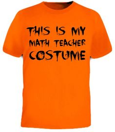 This Is My Math Teachers Costume Funny TShirt by FastTees on Etsy, $15.00 Teacher Wear, Math Teacher, Math Classroom, Maths, Math Shirts, Tee Shirts, Math Humor, Funny Math, Funny Tees