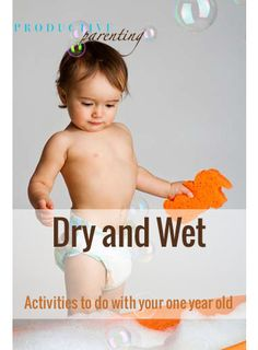 Dry and Wet - Early One-Year Old Activities. I could pin everything from this site. Best feature is skills learned, teaches parents/caregiver the objectives for the activities. Outdoor Activities For Kids, Infant Activities, Preschool Activities, Infant Classroom, Preschool Classroom, Classroom Ideas, Infant Curriculum, Toddler Play, One Year Old
