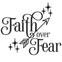 Silhouette Design Store: Faith Over Fear Arrow Quote Fear Tattoo, Gun Tattoos, Ankle Tattoos, Arrow Tattoos, Word Tattoos, Arrow Quote, Mask Quotes, Silhouette Design, Silhouette Cutter