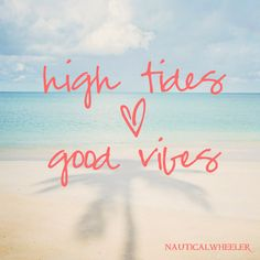 high tides + good vibes                                                                                                                                                                                 More