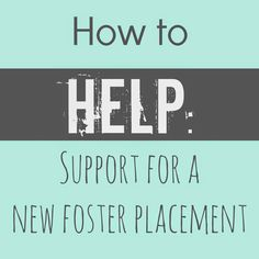 6 ways to help support your family / friend who just received a new foster placement!