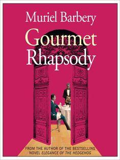 """""""Gourmet Rhapsody"""" by Muriel Barbery"""