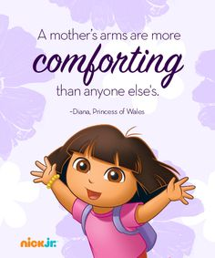 """Don't forget to hug! """"A mother's arms are more comforting than anyone else's."""""""