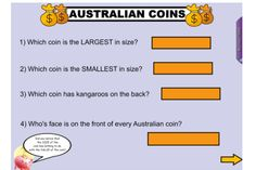 With this beautiful IWB lesson, your students will be able to recognise, describe and order Australian coins according to their value. http://interactivelessons.com.au/