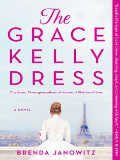 "Read ""The Grace Kelly Dress A Novel"" by Brenda Janowitz available from Rakuten Kobo. ""Exactly the type of book I love: charming, smart, and brimming with heart.""—EMILY GIFFIN, New York Times bestselling. Grace Kelly Dresses, New Books, Good Books, Emily Giffin, Making A Wedding Dress, Iconic Dresses, Types Of Books, So Little Time, Bestselling Author"