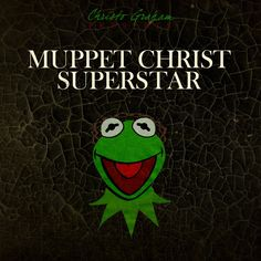 This Songwriter Made Jesus Christ Superstar Even Better, By Adding Muppets